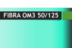 FIBRA OM3