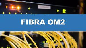 FIBRA OM2